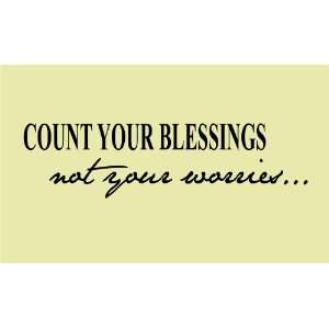 Count your blessings not your worries 25x7 Vinyl wall art