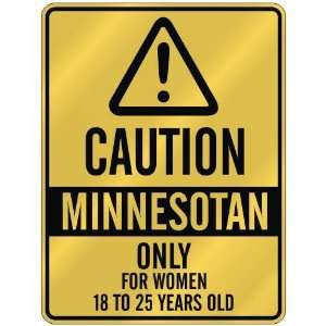 CAUTION  MINNESOTAN ONLY FOR WOMEN 18 TO 25 YEARS OLD  PARKING SIGN