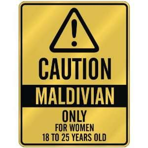 CAUTION  MALDIVIAN ONLY FOR WOMEN 18 TO 25 YEARS OLD  PARKING SIGN