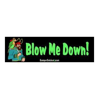 Blow Me Down   Funny Bumper Stickers (Medium 10x2.8 in
