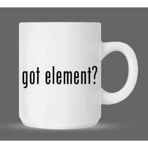 got element?   Funny Humor Ceramic 11oz Coffee Mug Cup