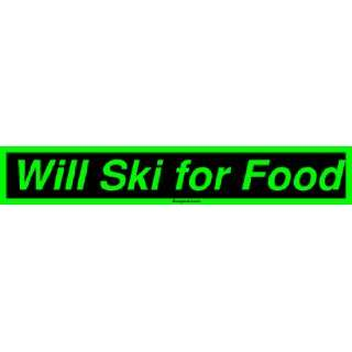 Will Ski for Food Large Bumper Sticker Automotive