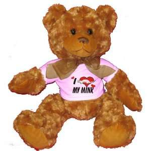 I Love my Mink Plush Teddy Bear with WHITE T Shirt Toys